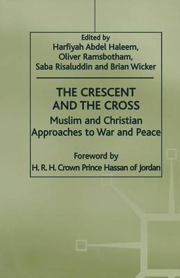 The Crescent and the Cross: Muslim and Christian Approaches to War and Peace (Paperback)