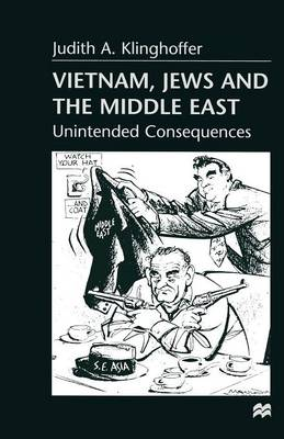 Vietnam, Jews and the Middle East: Unintended Consequences (Paperback)