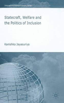 Statecraft, Welfare and the Politics of Inclusion - International Political Economy Series (Paperback)