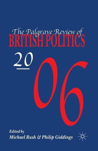 The Palgrave Review of British Politics 2006 - Palgrave Review of British Politics (Paperback)