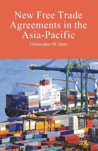 New Free Trade Agreements in the Asia-Pacific (Paperback)
