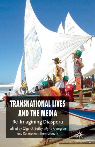 Transnational Lives and the Media: Re-Imagining Diasporas (Paperback)