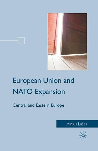 European Union and NATO Expansion: Central and Eastern Europe (Paperback)