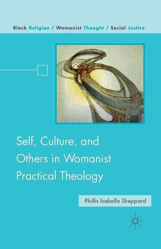 Self, Culture, and Others in Womanist Practical Theology - Black Religion/Womanist Thought/Social Justice (Paperback)