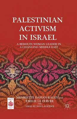Palestinian Activism in Israel: A Bedouin Woman Leader in a Changing Middle East - Middle East Today (Paperback)