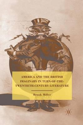 America and the British Imaginary in Turn-of-the-Twentieth-Century Literature (Paperback)