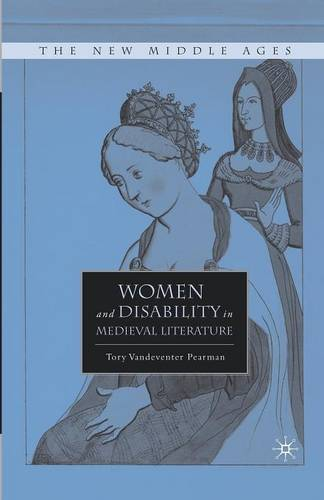 Women and Disability in Medieval Literature - The New Middle Ages (Paperback)