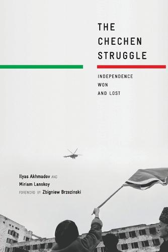 The Chechen Struggle: Independence Won and Lost (Paperback)
