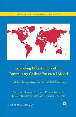 Increasing Effectiveness of the Community College Financial Model: A Global Perspective for the Global Economy - International and Development Education (Paperback)