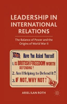 Leadership in International Relations: The Balance of Power and the Origins of World War II (Paperback)