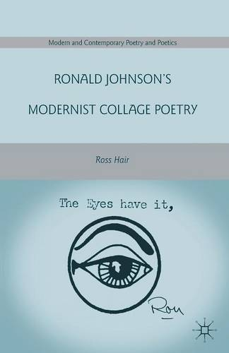 Ronald Johnson's Modernist Collage Poetry - Modern and Contemporary Poetry and Poetics (Paperback)
