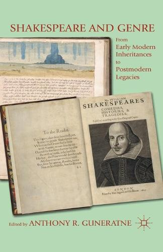 Shakespeare and Genre: From Early Modern Inheritances to Postmodern Legacies (Paperback)