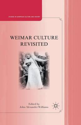 Weimar Culture Revisited - Studies in European Culture and History (Paperback)