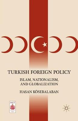 Turkish Foreign Policy: Islam, Nationalism, and Globalization - Middle East Today (Paperback)