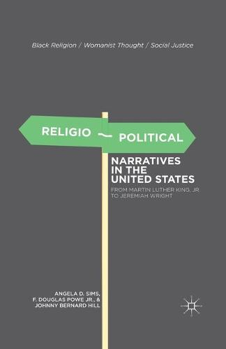 Religio-Political Narratives in the United States: From Martin Luther King, Jr. to Jeremiah Wright - Black Religion/Womanist Thought/Social Justice (Paperback)