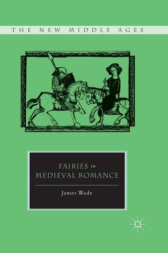 Fairies in Medieval Romance - The New Middle Ages (Paperback)