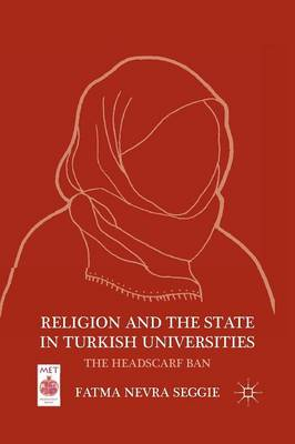 Religion and the State in Turkish Universities: The Headscarf Ban - Middle East Today (Paperback)