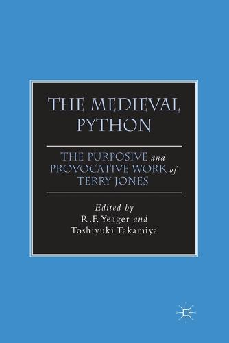 The Medieval Python: The Purposive and Provocative Work of Terry Jones - The New Middle Ages (Paperback)