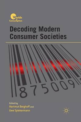 Decoding Modern Consumer Societies - Worlds of Consumption (Paperback)