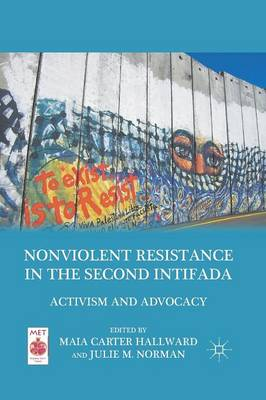 Nonviolent Resistance in the Second Intifada: Activism and Advocacy - Middle East Today (Paperback)