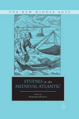 Studies in the Medieval Atlantic - The New Middle Ages (Paperback)