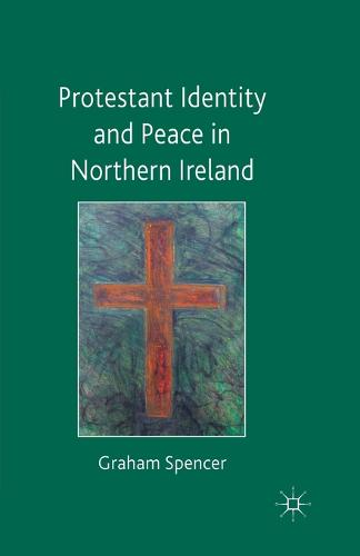 Protestant Identity and Peace in Northern Ireland (Paperback)