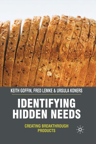 Identifying Hidden Needs: Creating Breakthrough Products (Paperback)