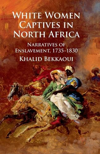 White Women Captives in North Africa: Narratives of Enslavement, 1735-1830 (Paperback)
