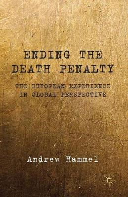 Ending the Death Penalty: The European Experience in Global Perspective (Paperback)