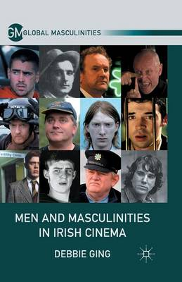 Men and Masculinities in Irish Cinema - Global Masculinities (Paperback)