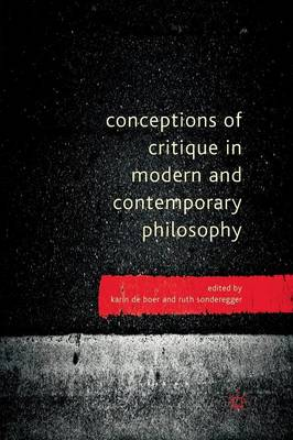 Conceptions of Critique in Modern and Contemporary Philosophy (Paperback)