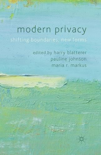 Modern Privacy: Shifting Boundaries, New Forms (Paperback)