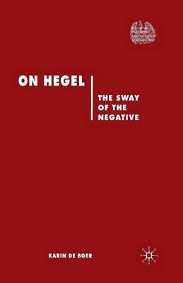On Hegel: The Sway of the Negative - Renewing Philosophy (Paperback)