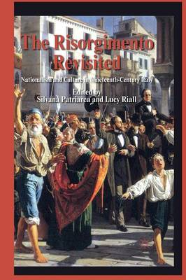 The Risorgimento Revisited: Nationalism and Culture in Nineteenth-Century Italy (Paperback)