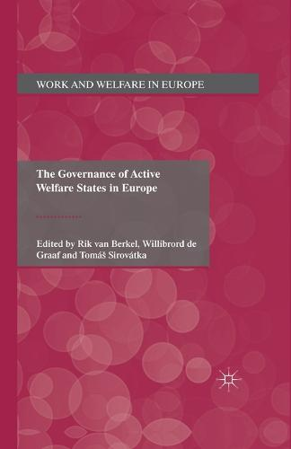 The Governance of Active Welfare States in Europe - Work and Welfare in Europe (Paperback)