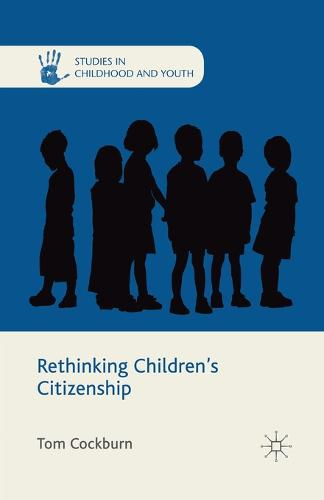 Rethinking Children's Citizenship - Studies in Childhood and Youth (Paperback)