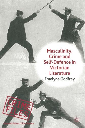 Masculinity, Crime and Self-Defence in Victorian Literature: Duelling with Danger - Crime Files (Paperback)