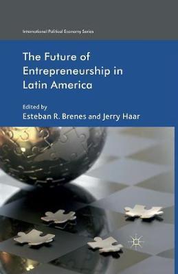The Future of Entrepreneurship in Latin America - International Political Economy Series (Paperback)