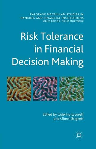 Risk Tolerance in Financial Decision Making - International Banking Series (Paperback)