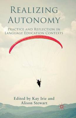 Realizing Autonomy: Practice and Reflection in Language Education Contexts (Paperback)