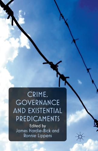 Crime, Governance and Existential Predicaments (Paperback)