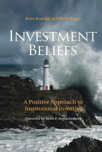 Investment Beliefs: A Positive Approach to Institutional Investing (Paperback)