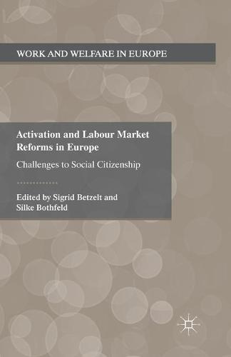 Activation and Labour Market Reforms in Europe: Challenges to Social Citizenship - Work and Welfare in Europe (Paperback)