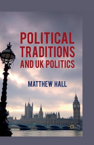 Political Traditions and UK Politics (Paperback)