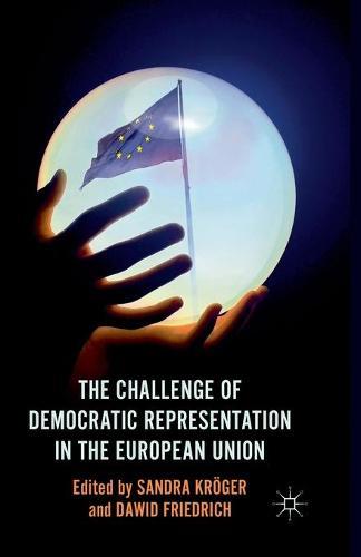 The Challenge of Democratic Representation in the European Union (Paperback)