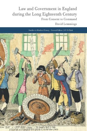 Law and Government in England during the Long Eighteenth Century: From Consent to Command - Studies in Modern History (Paperback)