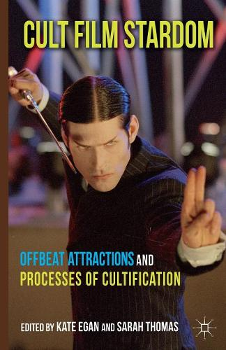 Cult Film Stardom: Offbeat Attractions and Processes of Cultification (Paperback)