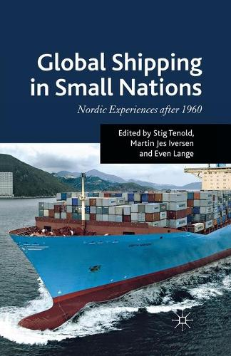 Global Shipping in Small Nations: Nordic Experiences after 1960 (Paperback)
