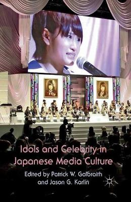 Idols and Celebrity in Japanese Media Culture (Paperback)