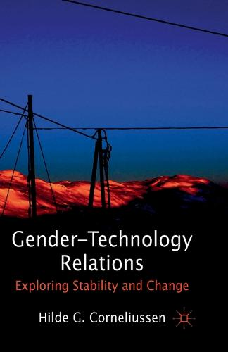 Gender-Technology Relations: Exploring Stability and Change (Paperback)